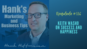 HMBT 186 Keith Washo on Success and Happiness