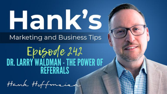 HMBT #242: Dr. Larry Waldman – The Power of Referrals