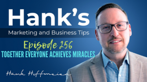 HMBT #256: Together Everyone Achieves Miracles
